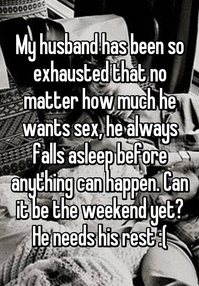 Husband always wants sex