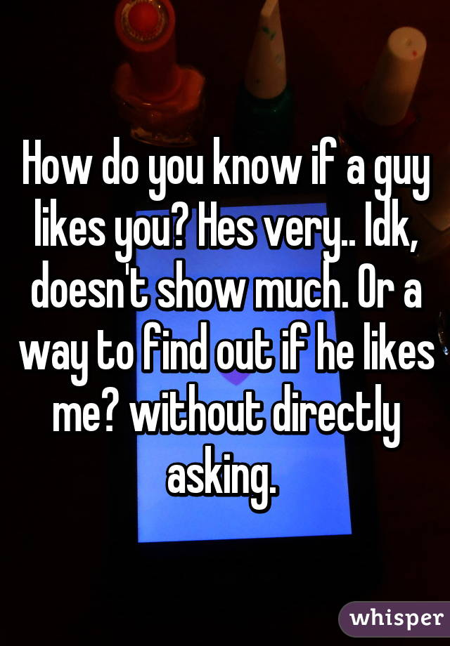 How can i tell a guy likes me
