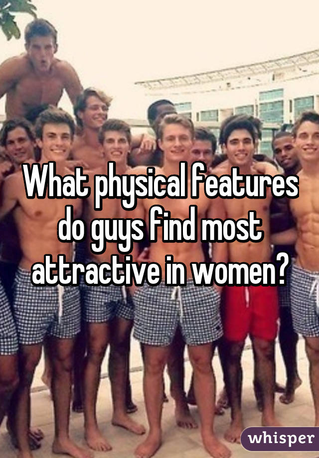 What guys find attractive in a girl