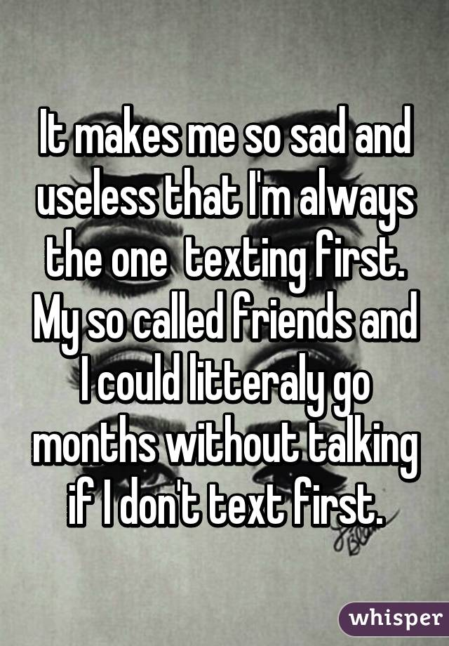 What if Im always the one who texts first?