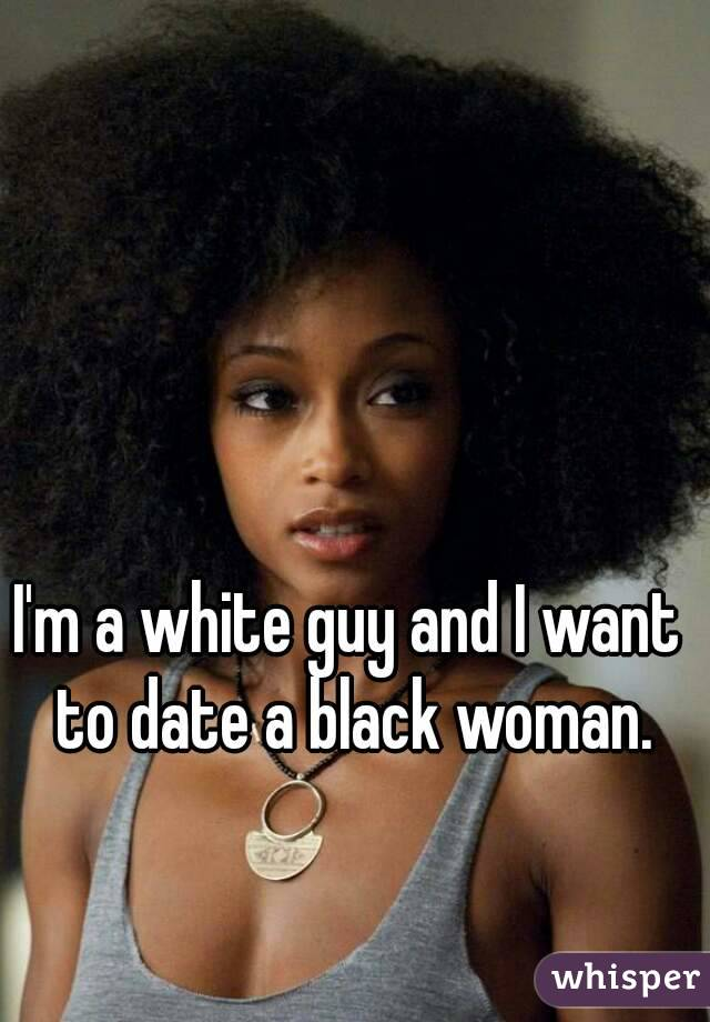 The To Woman Want Black Date A actually consider the