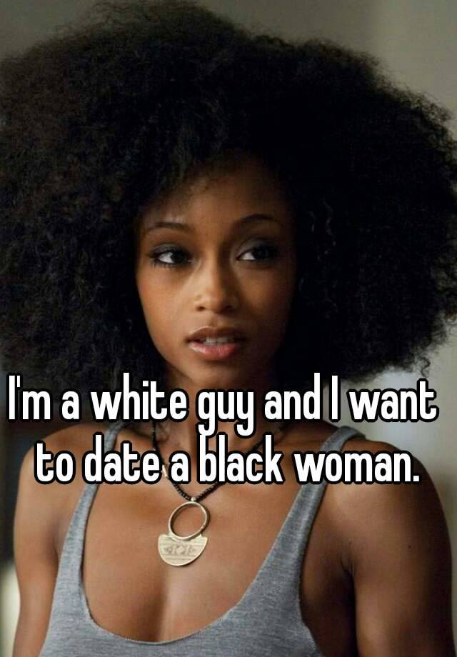 I want to date a woman