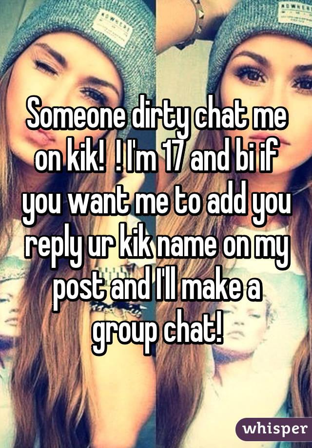 Chat me on kik