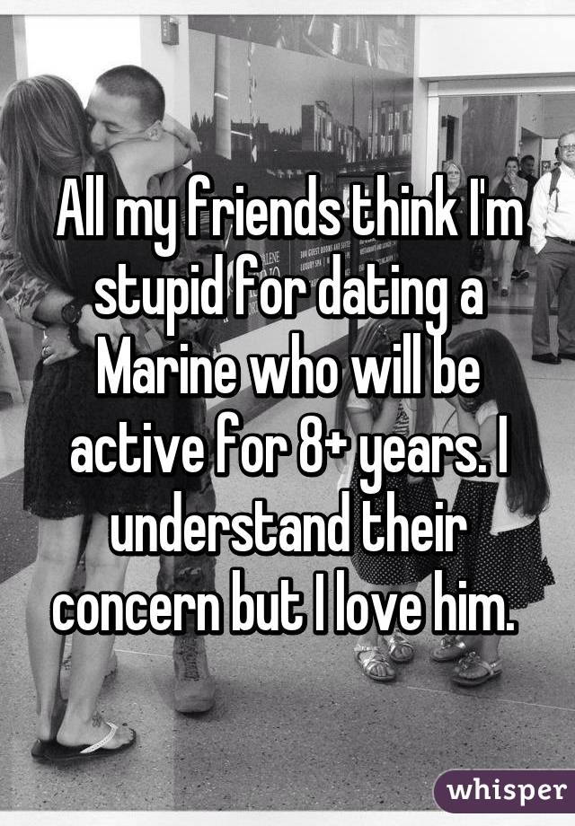 What is it like dating a marine