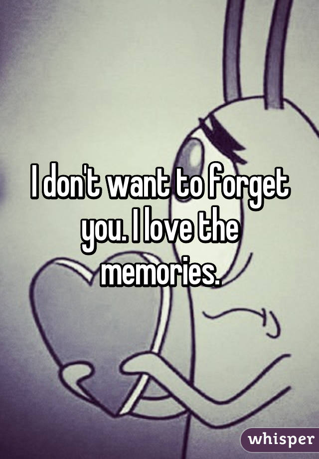 want to forget you