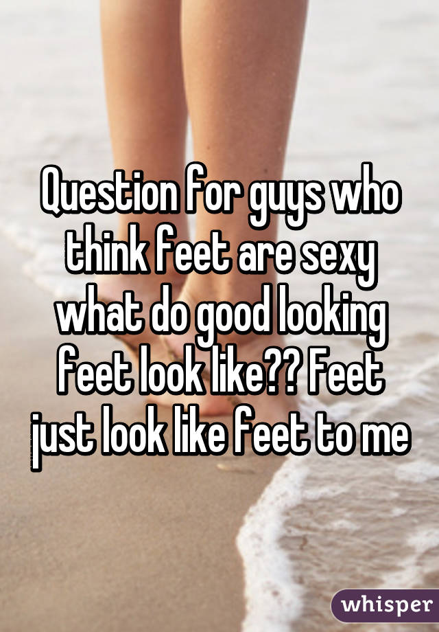 Why are feet sexy