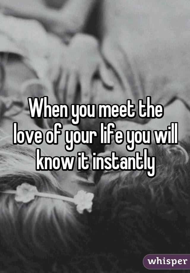 When you meet the love of your life