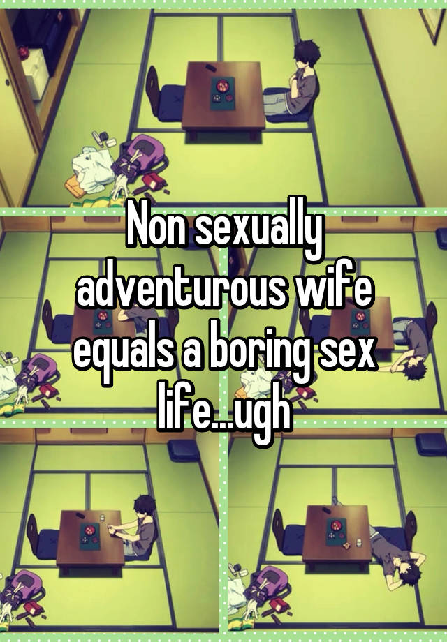 Sex with wife boring