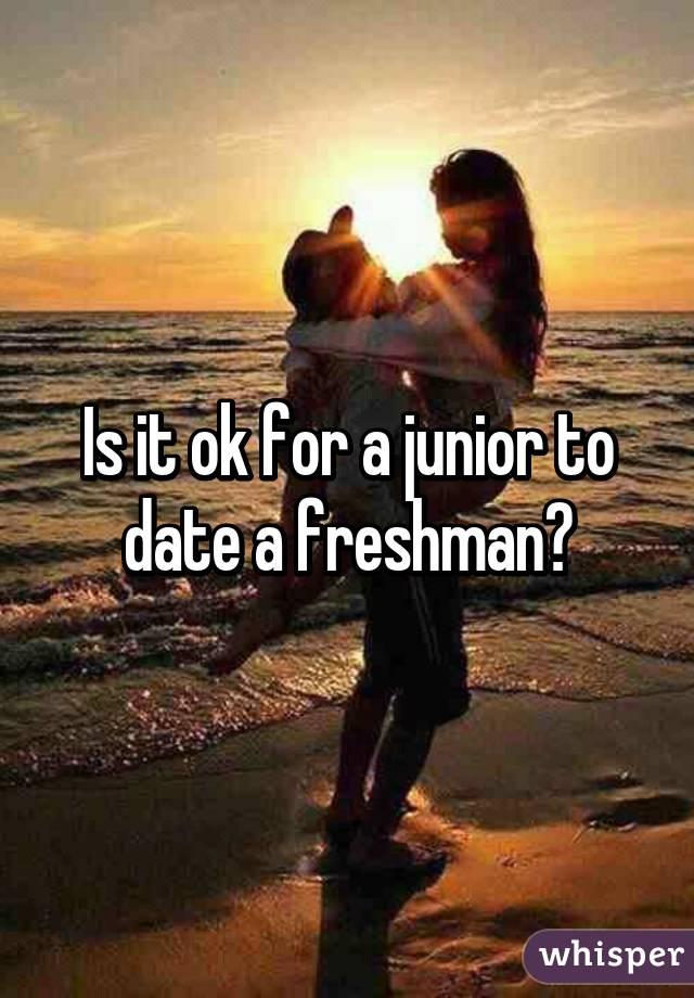 Freshman Ok A Is A Junior Dating