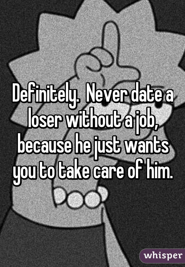 Dating A Loser With No Job