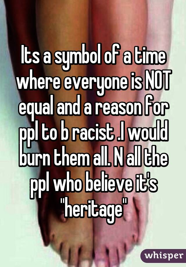 Its A Symbol Of A Time Where Everyone Is Not Equal And A Reason For Ppl