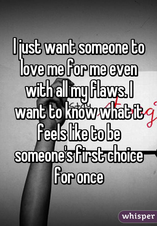 I Really Want Someone To Love Me
