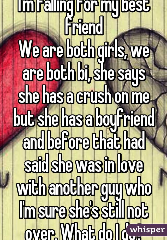 another a boyfriend By has I what on girl, crush do? do