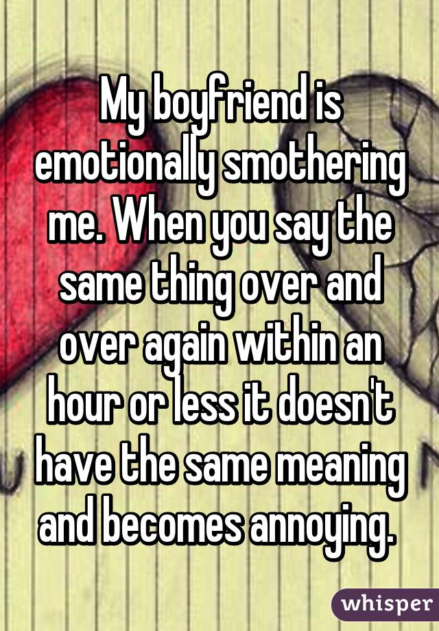 smothering my boyfriend