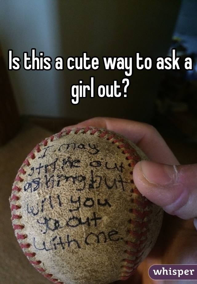 Funny way to ask a girl out