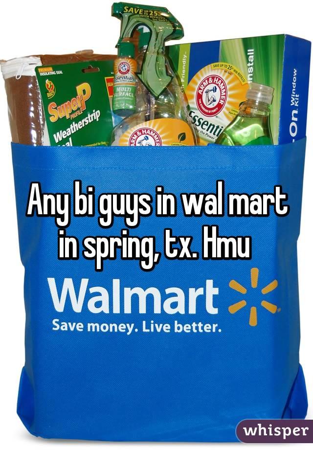 Any bi guys in wal mart in spring, tx. Hmu