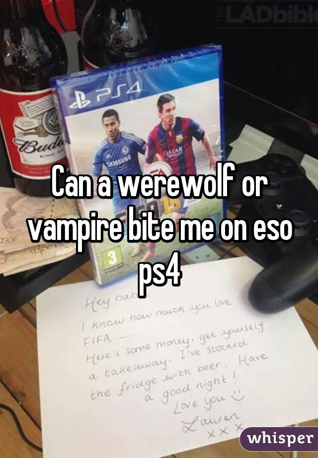 Can a werewolf or vampire bite me on eso ps4