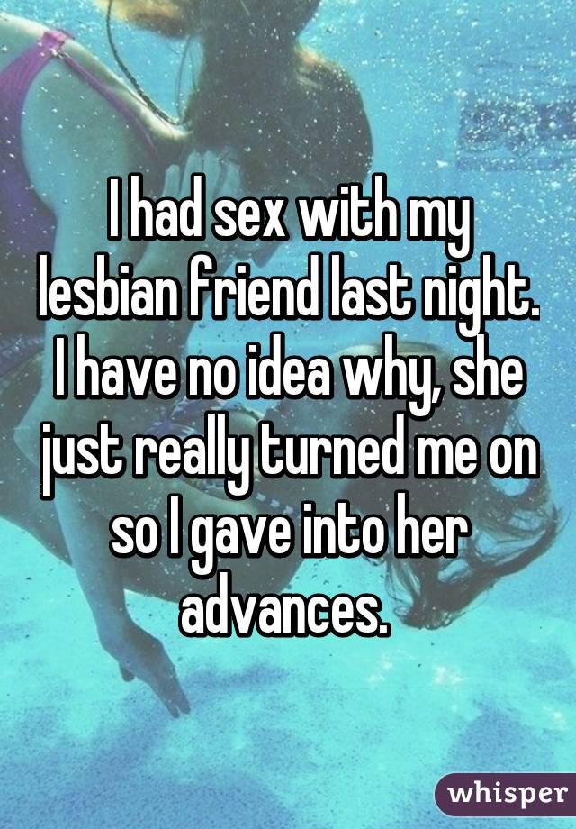 She turned me into a lesbian