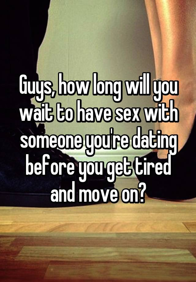 How long to wait for sex when dating