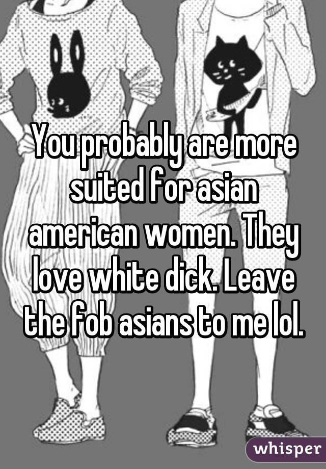 asian women love white dick