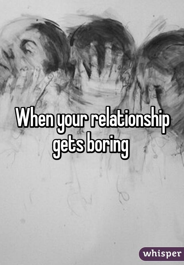 What to do when your relationship gets boring