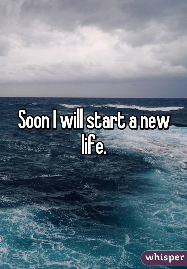how to begin a new life