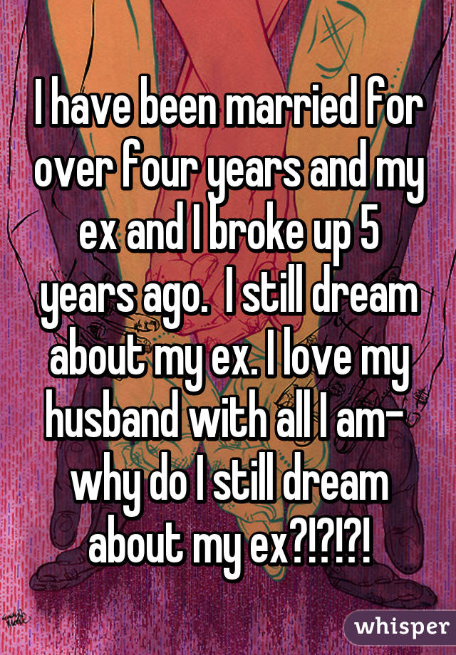 MADELINE: Why am i still dreaming about my ex