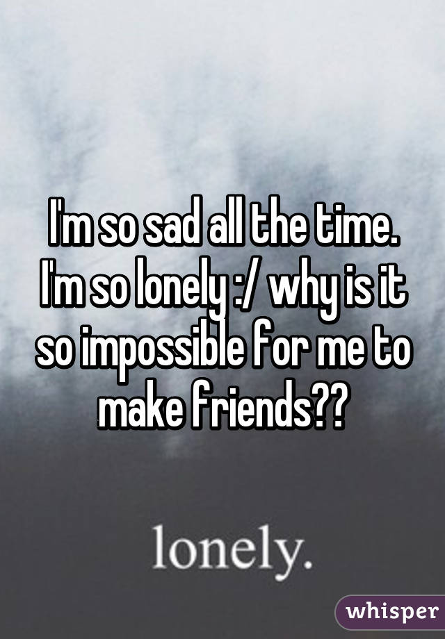 why im so lonely
