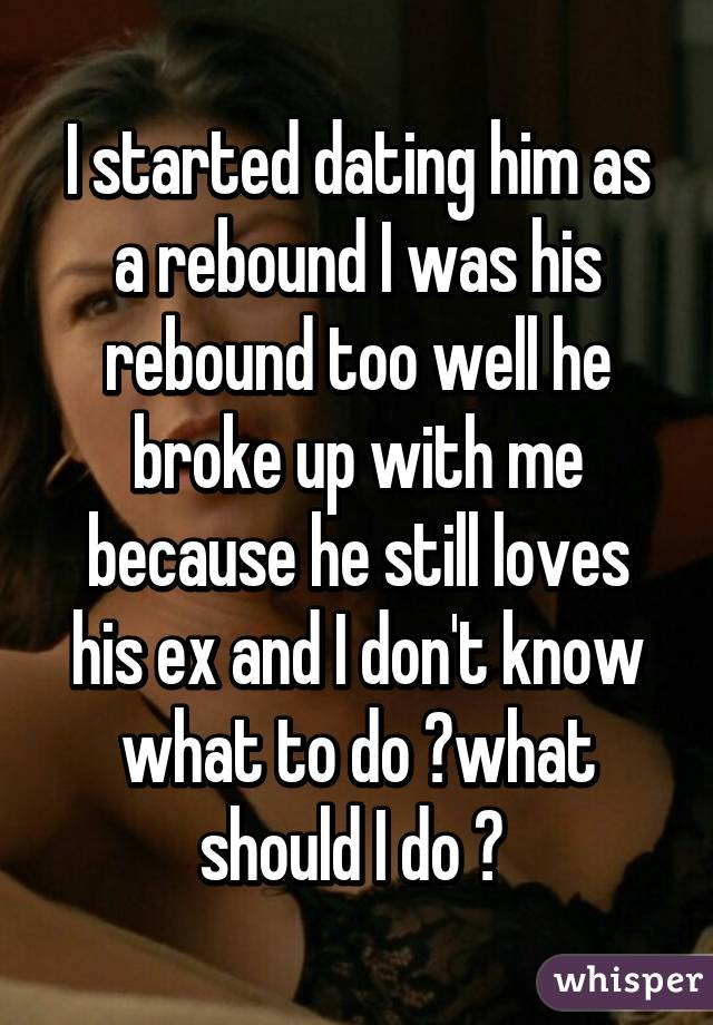 Dating a guy on the rebound