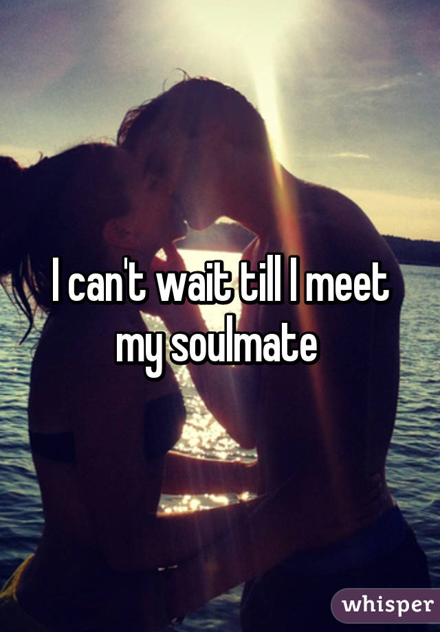 Will i meet my soulmate