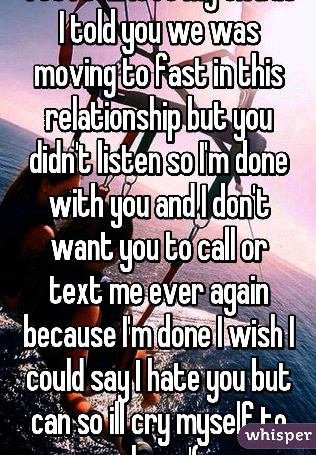 Yes I still love my ex but I told you we was moving to