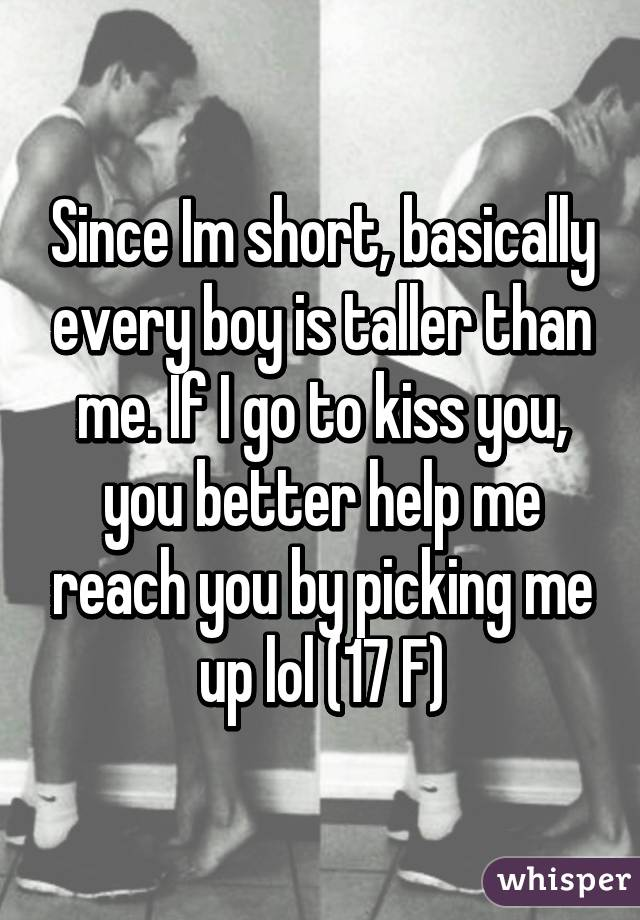 To kiss than how you taller someone How can