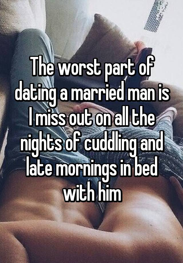 I was dating a married man
