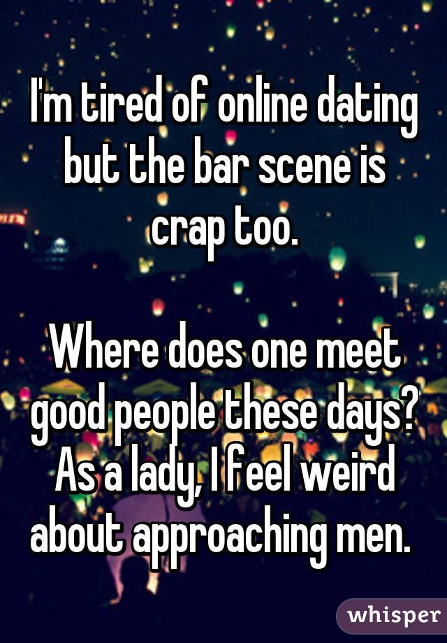 Online dating is crap