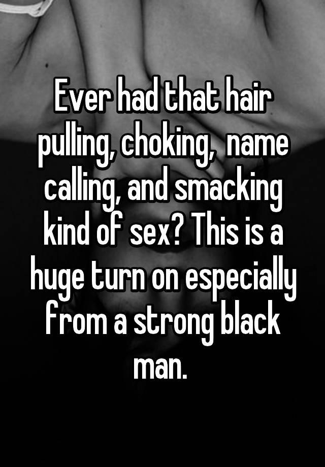 Hair pulling sex and choking