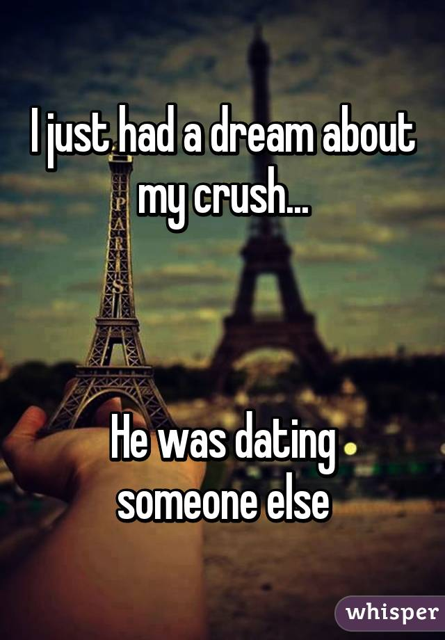 Dreaming of your crush dating someone else