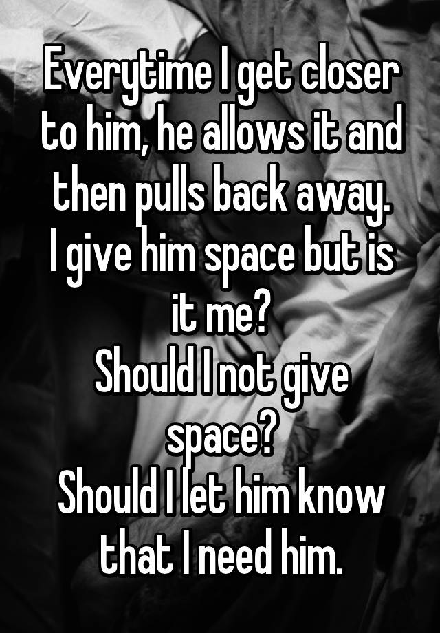 Giving Him Space Get Him Back