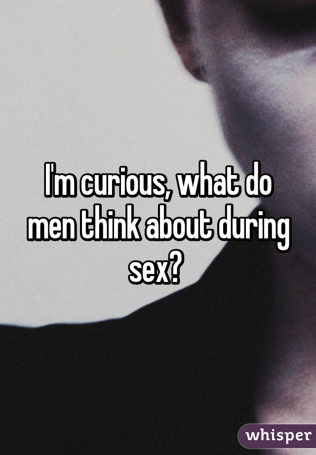 What do men think about during sex