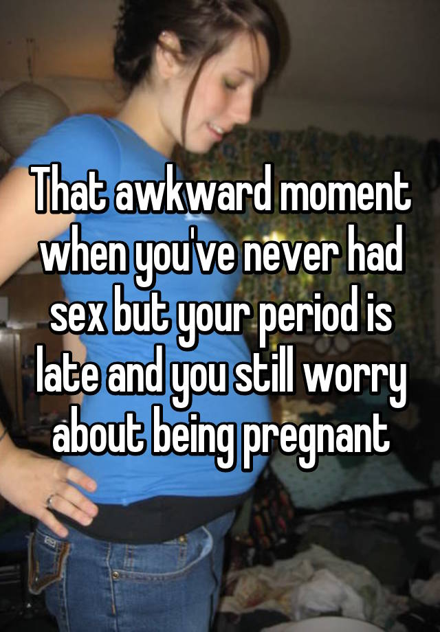 Im pregnant but i never had sex