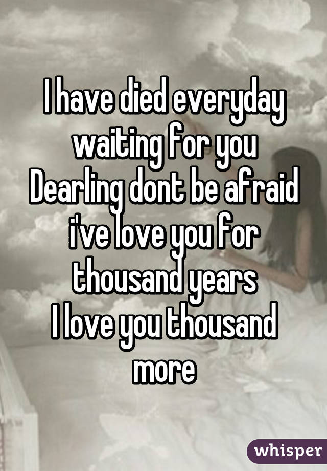 I ve died everyday waiting for you