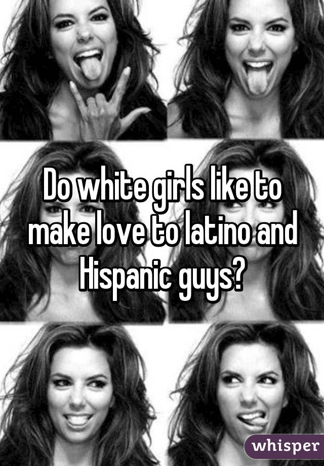 White girls and latinos