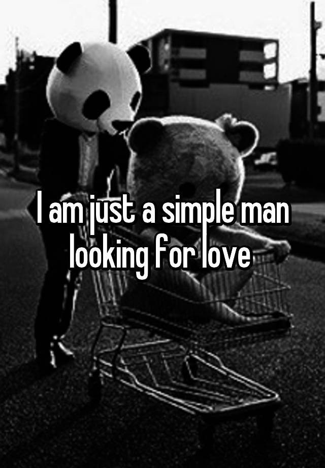 Man looking for love