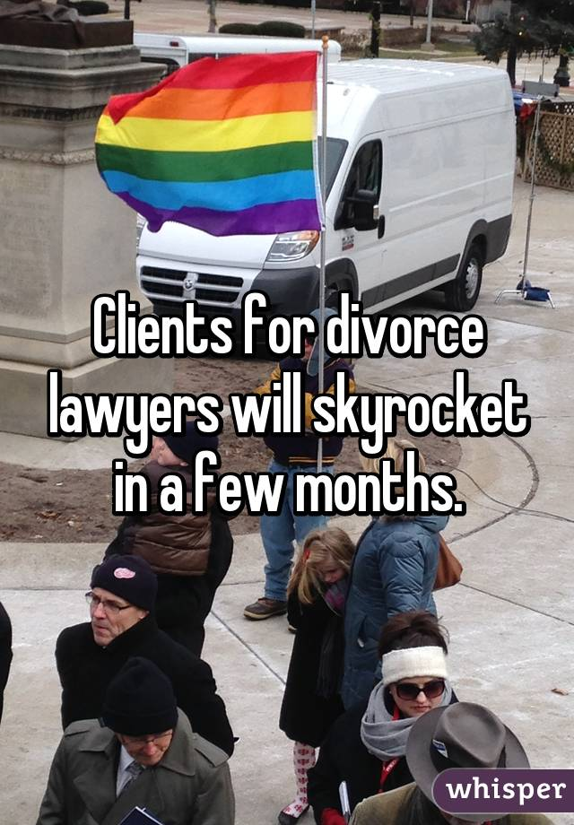 Clients for divorce lawyers will skyrocket in a few months.