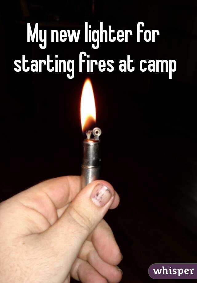 My new lighter for starting fires at camp