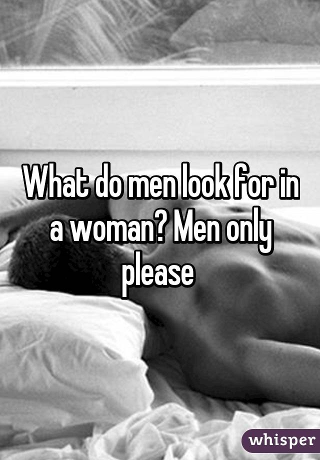 what should a man look for in a woman