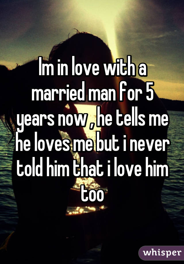 He is married but he loves me