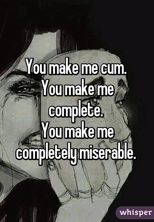 You make me cum