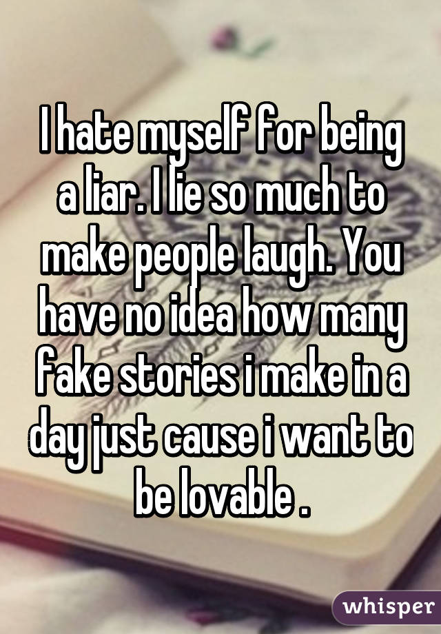 being a liar