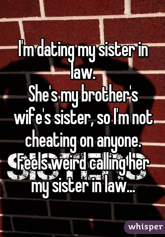 Dating your sister in laws brother