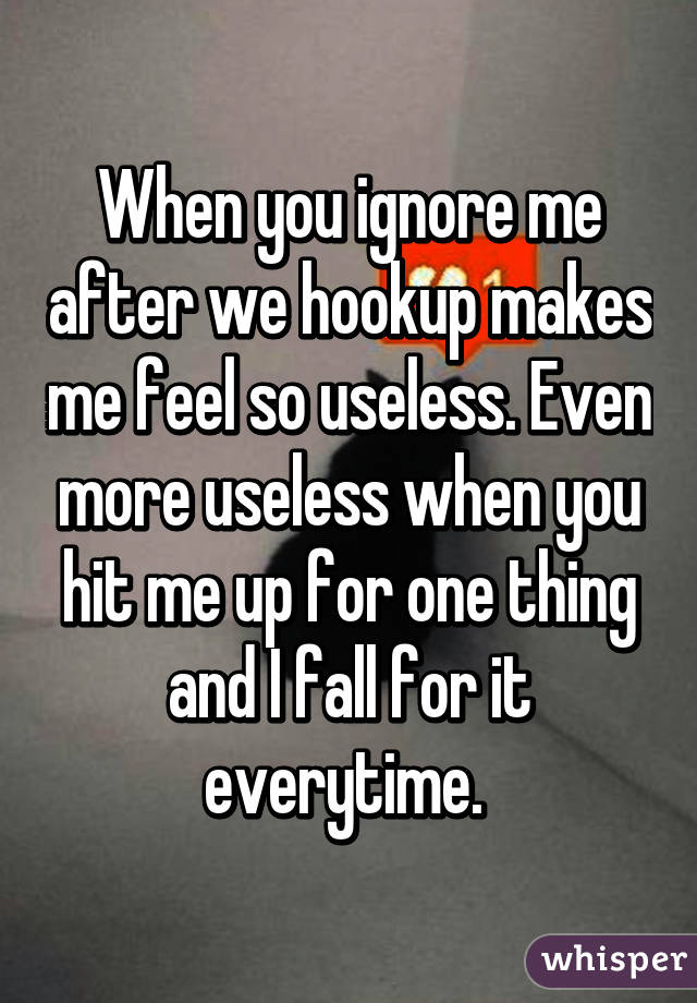 He Ignores Me After We Hook Up